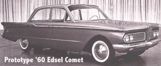 Click image for larger version  Name:1960 EDSEL Prototype_3 Comet.jpg Views:95 Size:40.9 KB ID:21222